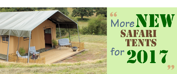 Coming soon NEW safari tents for 2017